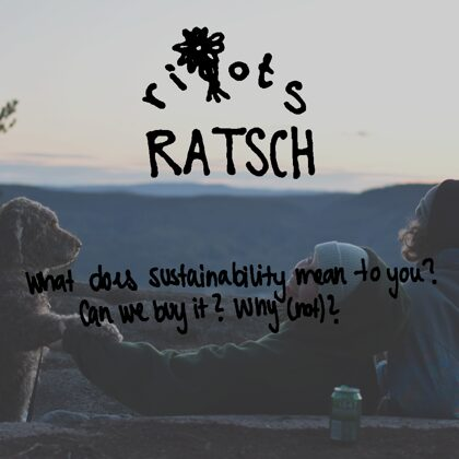 Ratsch#1: Sustainability