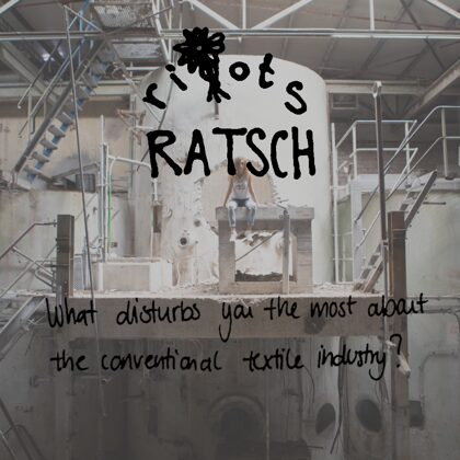 Ratsch#3: The Conventional Textile Industry
